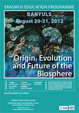 Origin, Evolution and Future of the Biosphere (Banyuls, August 20-31, 2012)